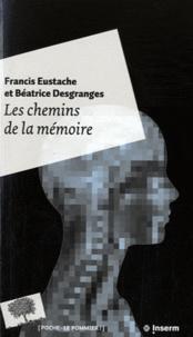 Béatrice Desgranges et Francis Eustache - Les chemins de la mémoire.