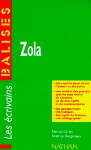Béatrice Desgranges et Patricia Carles - Zola - Grandes oeuvres, commentaires critiques, documents complémentaires.
