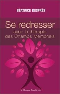 Se redresser avec la Thérapie des Champs Mémoriels.pdf