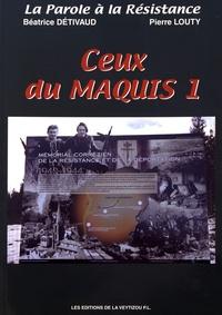 Béatrice Détivaud et Pierre Louty - Ceux du maquis - Volume 1.