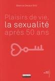 Béatrice Devaux Stilli - Plaisirs de vie, la sexualité après 50 ans.