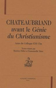 Béatrice Didier et Emmanuelle Tabet - Chateaubriand avant le Génie du christianisme.