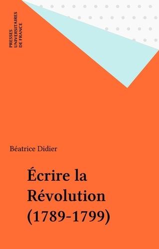 Écrire la Révolution 1789-1799