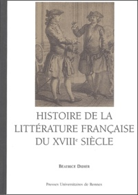 Béatrice Didier - Histoire de la littérature française du XVIIIe siècle.