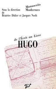 Béatrice Didier - Hugo, de l'écrit au livre.