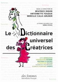Béatrice Didier et Antoinette Fouque - Le Dictionnaire universel des créatrices - Coffret en 3 volumes.