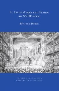 Béatrice Didier - Le Livret d'opéra en France au XVIIIe siècle.