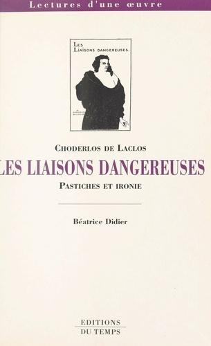 Les Liaisons dangereuses, Choderlos de Laclos. Pastiches et ironie