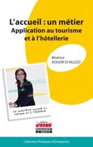 Béatrice Dogor di Nuzzo - L'accueil : un métier - Application au tourisme et à l'hôtellerie.