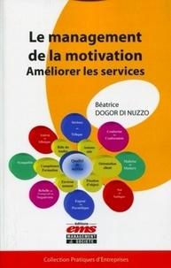 Béatrice Dogor di Nuzzo - Le management de la motivation - Améliorer les services.