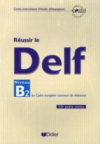Réussir le DELF - Niveau B2 du cadre européen commun de référence.pdf