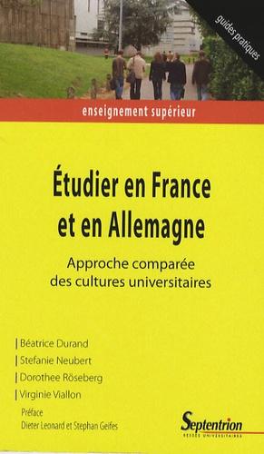 Béatrice Durand et Stefanie Neubert - Etudier en France et en Allemagne - Approche comparée des cultures universitaires.