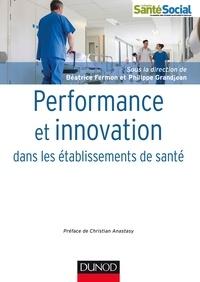 Performance et innovation dans les établissements de santé - Béatrice Fermon pdf epub