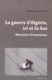 Béatrice Fleury - La guerre d'Algérie, ici et là-bas - Histoires d'anonymes.