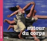 Béatrice Fontanel - Autour du corps - Le corps dans l'art.