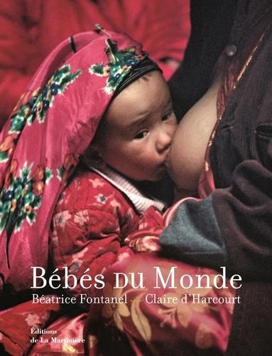 Béatrice Fontanel et Claire d' Harcourt - Bébés du Monde.
