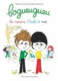 Béatrice Fontanel et Marc Boutavant - Bogueugueu - Les copains, l'école et moi.