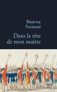 Béatrice Fontanel - Dans la tête de mon maître.