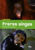 Béatrice Fontanel - Frères singes - Primates de la planète.