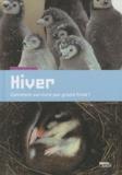 Béatrice Fontanel - Hiver - Comment survivre par grand froid ?.