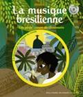 Béatrice Fontanel - La musique brésilienne - Les petits cireurs de chaussures. 1 CD audio