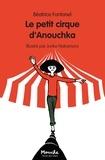 Béatrice Fontanel et Junko Nakamura - Le petit cirque d'Anouchka.