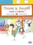 Béatrice Fontanel et Christine Roussey - Madame de Beaupoil - Voyage à Londres.