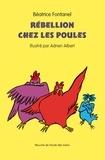 Béatrice Fontanel - Rebellion chez les poules.