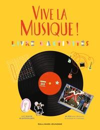 Béatrice Fontanel et Cynthia Thiéry - Vive la musique! - Livre d'activités (8-11 ans).