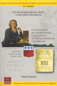 Béatrice Fourniel - Du bailliage des montagnes d'Auvergne au siège présidial d'Aurillac - Institution, société et droit (1366-1790).