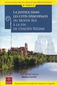Béatrice Fourniel - La justice dans les cités épiscopales du Moyen Age à la fin de l'Ancien Régime.