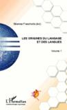 Béatrice Fracchiolla - Les origines du langage et des langues - Volume 1.