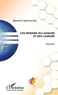 Béatrice Fracchiolla - Les origines du langage et des langues - Volume 2.