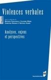 Béatrice Fracchiolla et Christina Romain - Violences verbales - Analyses, enjeux et perspectives.
