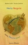 Béatrice Gallot et Pascale Gardinier - Paris-Bogota - Une famille pour la vie.