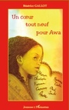 Béatrice Gallot - Un coeur tout neuf pour Awa.