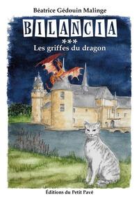 Béatrice Gédouin-Malinge - Bilancia Tome 3 : Les griffes du dragon.