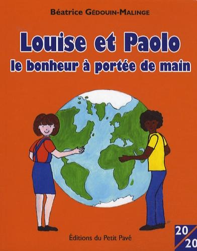 Béatrice Gédouin-Malinge - Louise et Paolo - Le bonheur à portée de main.