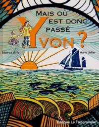 Béatrice Giffo et Marie Sellier - Mais où est donc passé Yvon ?.