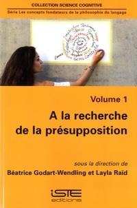 Béatrice Godart-Wendling et Layla Raïd - A la recherche de la présupposition.