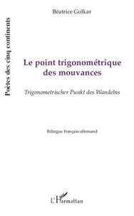 Béatrice Golkar - Le point trigonométrique des mouvances.