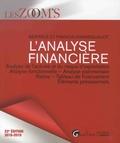 Béatrice Grandguillot et Francis Grandguillot - L'analyse financière - Analyse de l'activité et du risque d'exploitation, Analyse fonctionnelle, Analyse patrimoniale, Ratios, Tableau de financement, Eléments prévisionnels.