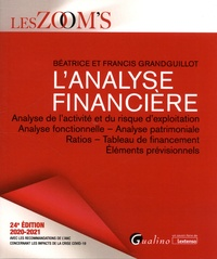 Béatrice Grandguillot et Francis Grandguillot - L'analyse financière - Analyse de l'activité et du risque d'exploitation, Analyse fonctionnelle - Analyse patrimoniale, Ratios - Tableaux de financement, Eléments prévisionnels.