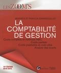 Béatrice Grandguillot et Francis Grandguillot - La comptabilité de gestion - Coûts complets et méthode ABC, Coûts partiels, Coûts préétablis et coût cible, Analyse des écarts.