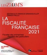 Béatrice Grandguillot et Francis Grandguillot - La fiscalité française - Fiscalité des entreprises, fiscalité des particuliers.