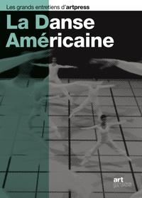 Béatrice Gross et Laurence Louppe - La danse américaine.