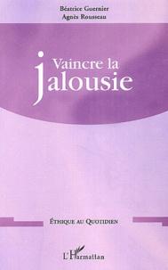 Béatrice Guernier et Agnès Rousseau - Vaincre la jalousie.