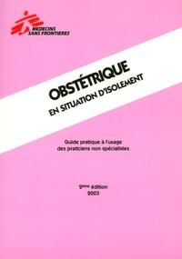 Béatrice Guyard-Boileau - Obstétrique en situation d'isolement - Guide pratique à l'usage des praticiens non spécialistes, Edition 2003.