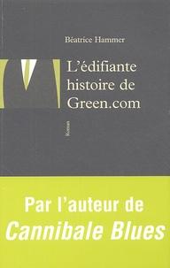 Béatrice Hammer - L'édifiante histoire de Green.com.