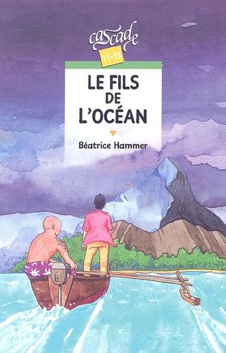 Béatrice Hammer - Le fils de l'océan.